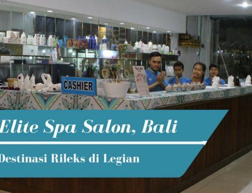 Elite Spa Salon Bali, Destinasi Rileks di Legian Bali
