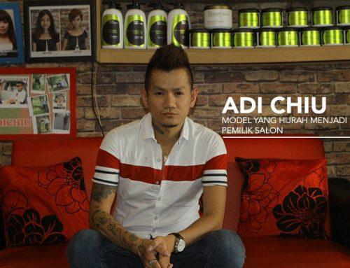 Adi Chiu Salon, Model yang Hijrah Menjadi Pemilik Salon
