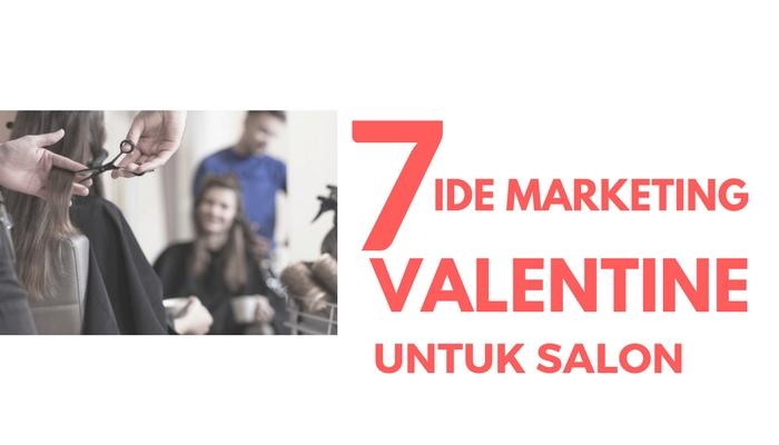 7 ide marketing salon untuk hari valentine
