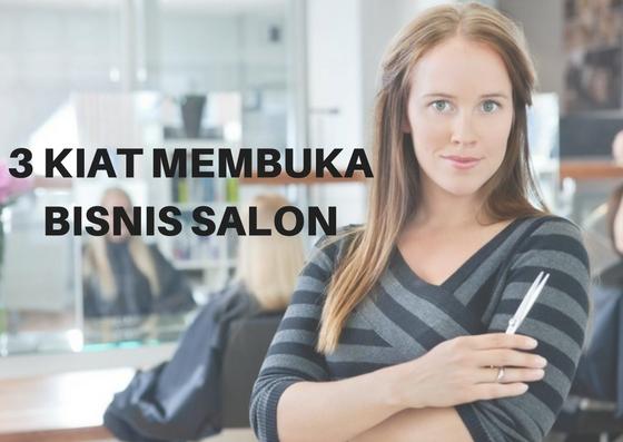 3 kiat utama bisnis salon