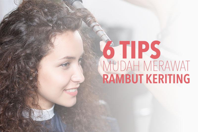 6 Tips Mudah Merawat Rambut Keriting - Makarizo Hair Trend ece06143cc