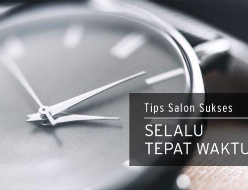 TIPS SALON SUKSES : Selalu Tepat Waktu
