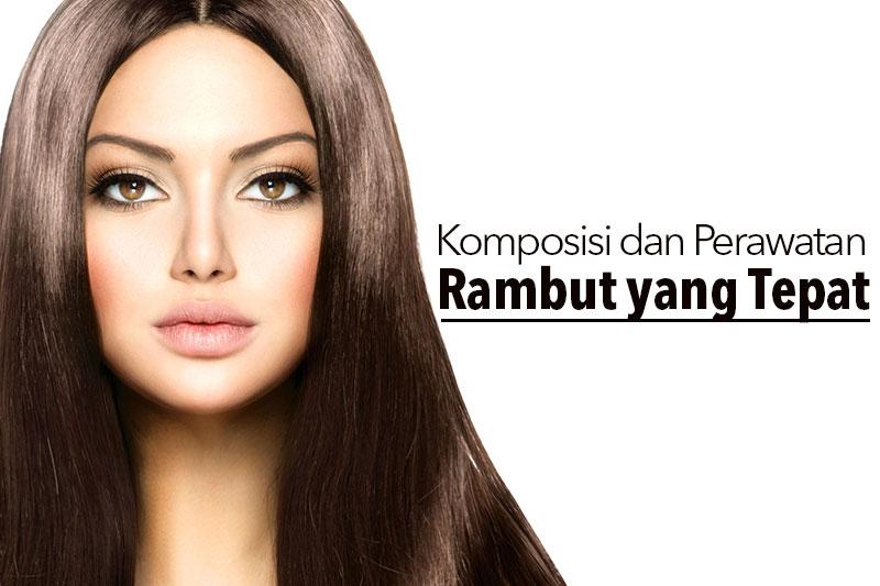 Komposisi dan Perawatan Rambut yang Tepat - Makarizo Hair Trend 7cd099488a